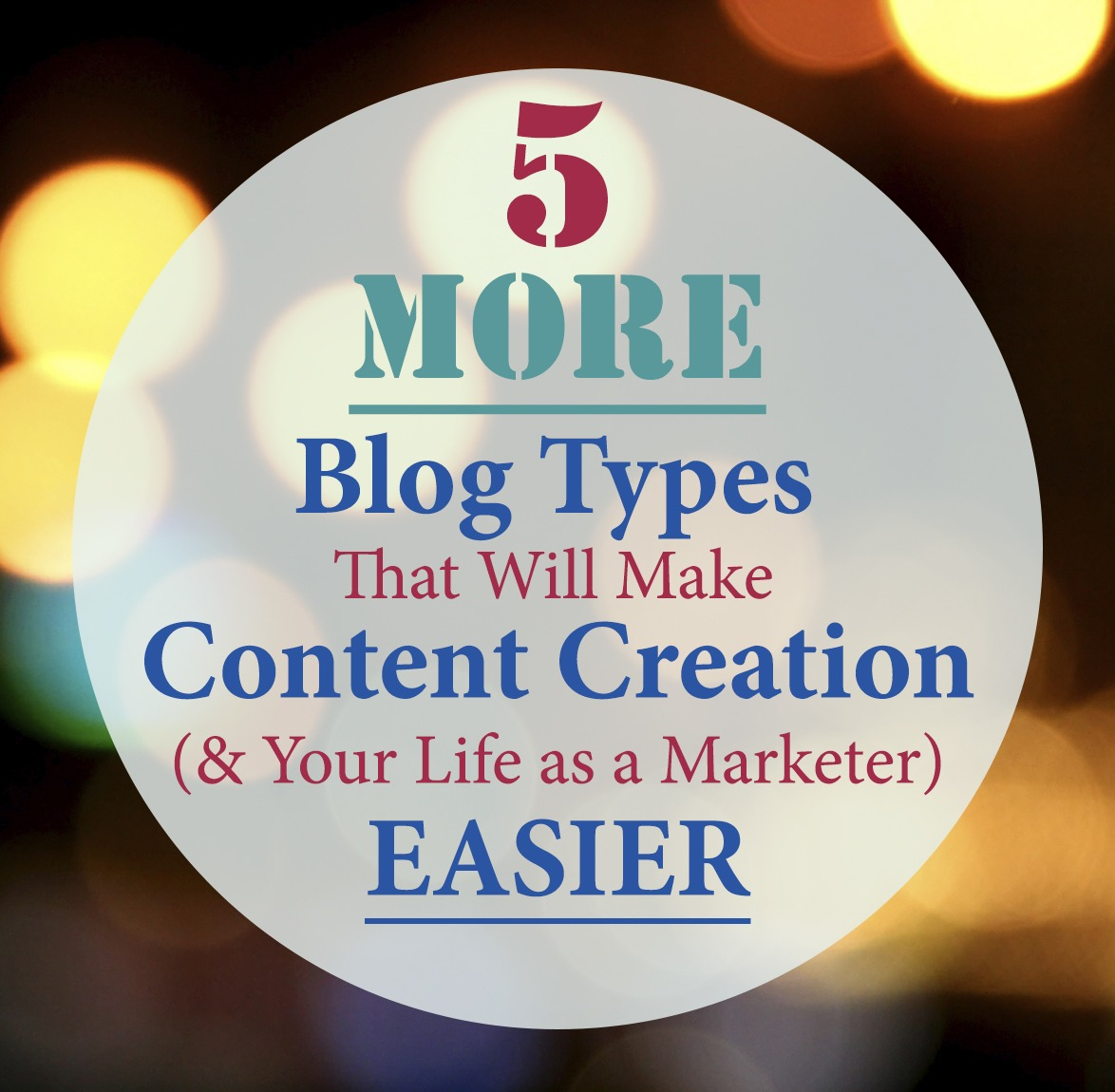 5 MORE Blog Types That Will Make Content Creation Easier