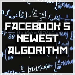 Facebook's Newest Algorithm
