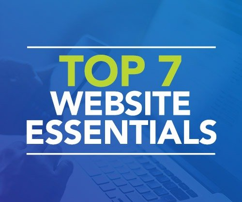 Top 7 Website Essentials