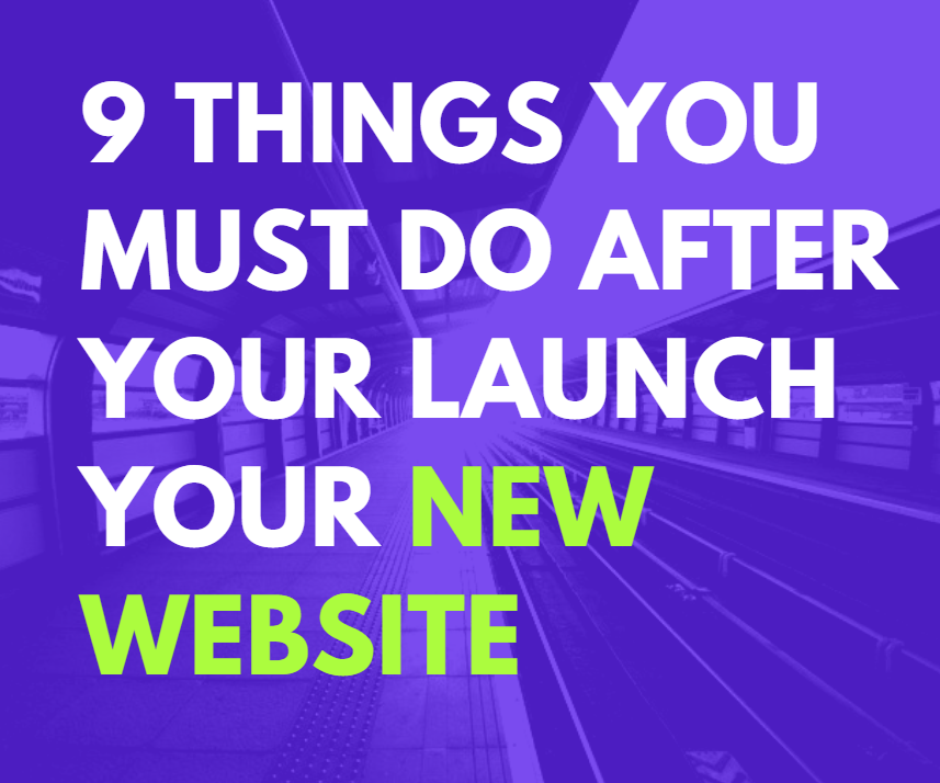 infographic - 9 things you must do after your launch your new website