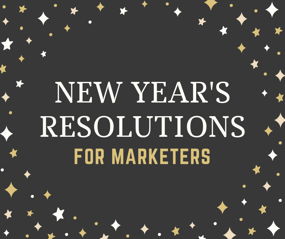 graphic with dark grey background and white and gold text that says New Year's Resolutions for Marketers