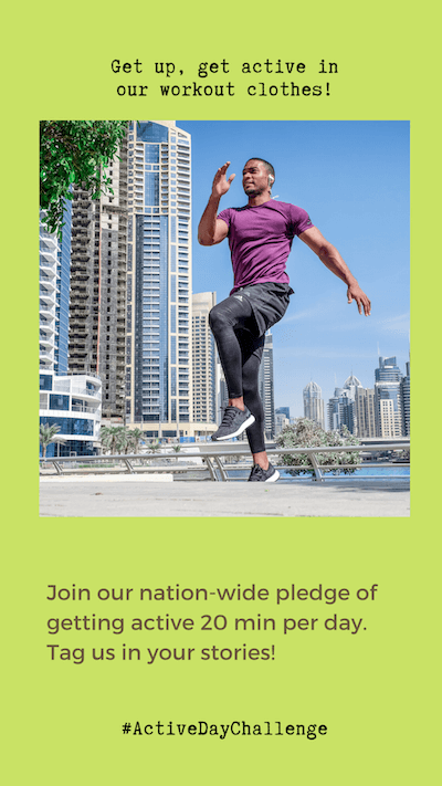 Get up, get active in our workout clothes! Join our nation-wide pledge of getting active 20 min per day. Tag us in your stories!