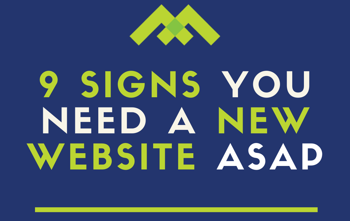 9 Signs You Need a New Website ASAP